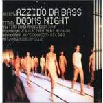 Azzido Da Bass Dooms Night