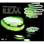 R.E.M. All The Way To Reno