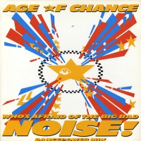 Age Of Chance  Who's Afraid Of The Big Bad Noise?