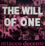 Attacco Decente  The Will Of One