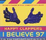 Happy Clappers  I Believe '97