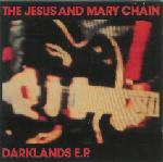 Jesus And Mary Chain Darklands E.P.