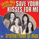 BROTHERHOOD OF MAN - Save Your Kisses For Me - 45T x 1