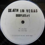 Death In Vegas  Dubplate #1