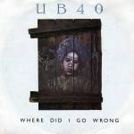 UB40  Where Did I Go Wrong