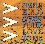 Speed Your Love To Me - Simple Minds