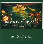 American Music Club - Wish The World Away