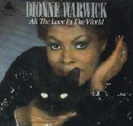 All The Love In The World - Dionne Warwick