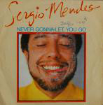 Sergio Mendes - Never Gonna Let You Go Album