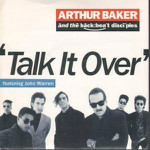 Arthur Baker And The Backbeat Disciples  Talk It Over