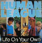 Life On Your Own - Human League