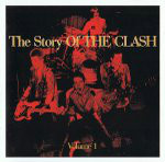 Clash - The Story Of The Clash Volume 1