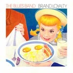Blues Band - Brand Loyalty Album