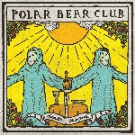 POLAR BEAR CLUB - Death Chorus - LP + bonus