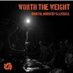 Various Worth The Weight: Bristol Dubstep Classics