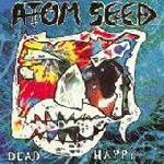 Atom Seed  Dead Happy