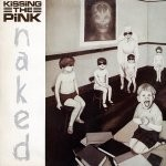 Naked - Kissing The Pink