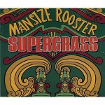 Supergrass  Mansize Rooster