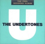 Undertones The Peel Sessions Album