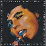 ROXY MUSIC / BRYAN FERRY - Street Life - 20 Great Hits - 33T x 2