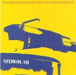 Stereolab  Transient Random-Noise Bursts With Announcements