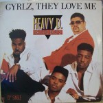 Heavy D. & The Boyz  Gyrlz, They Love Me