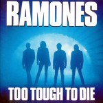 Ramones Too Tough To Die