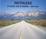 Faithless Why Go?