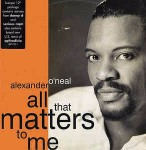 Alexander O'Neal All That Matters To Me