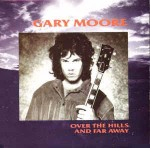 Gary Moore Over The Hills And Far Away