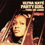 Ultra Nate Party Girl (Turn Me Loose)