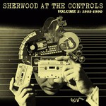 Various Sherwood At The Controls Volume 2: 1985 - 1990