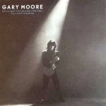 Gary Moore Still Got The Blues (For You)