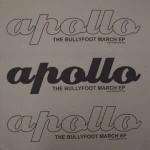 Apollo The Bullyfoot March EP