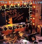 Blues Band - Bye Bye Blues - The Blues Band Live Album