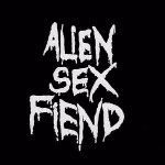 Alien Sex Fiend All Our Yesterdays