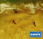 Oasis All Around The World
