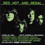 Various Red Hot And Regal (Kings Of Leon Roots, Friends &