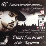 AC (Achilles Charrington Presents... ) Escape From The Land Of The Wastemen