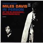 Miles Davis  In Person, Friday Night At The Blackhawk, San Fran