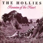 Hollies  Reunion Of The Heart