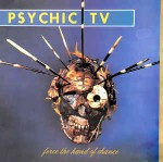 Psychic TV  Force The Hand Of Chance