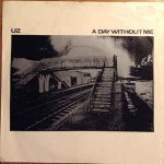 U2  A Day Without Me