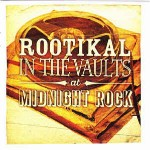 Various Rootikal In The Vaults At Midnight Rock