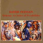 David Sylvian  Alchemy An Index Of Possibilities
