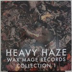 Various Heavy Haze Wax Mage Records Collection 1