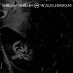 Velvet Underground White Light/White Heat
