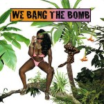 Various We Bang The Bomb