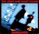 Jesus And Mary Chain  Darklands