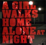 Various A Girl Walks Home Alone At Night